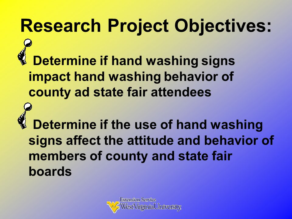 Project Goal  To increase awareness of the importance of hand washing, especially after touching animals.