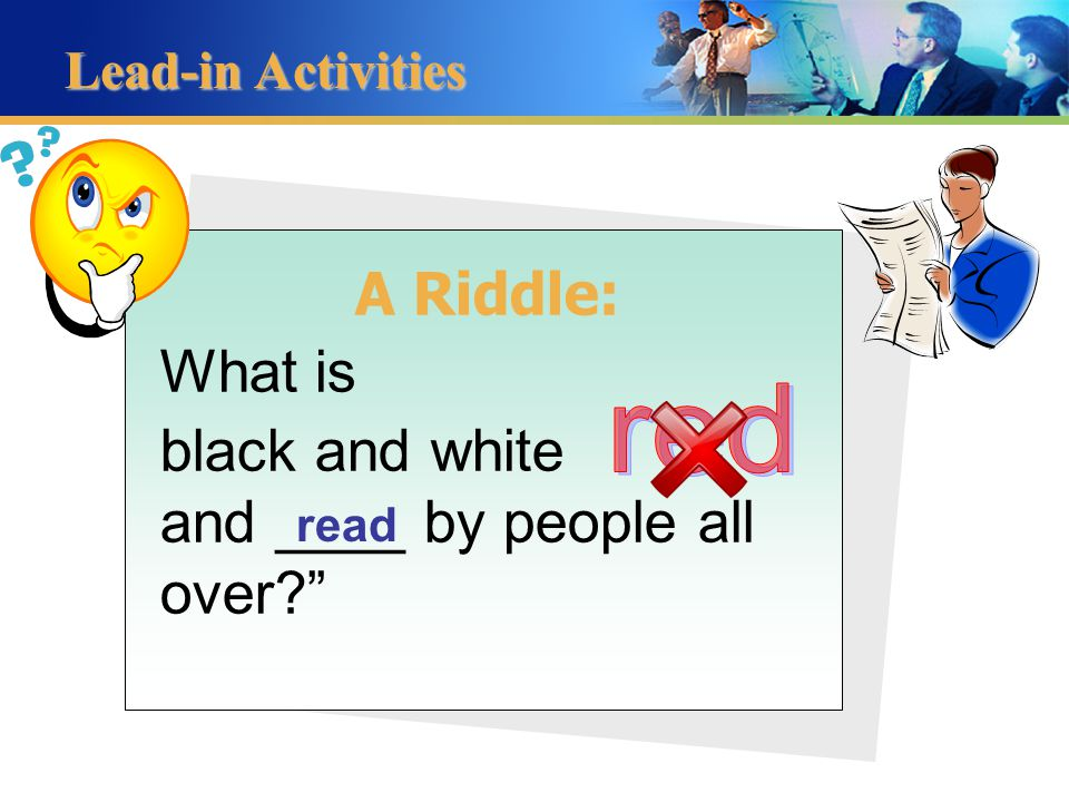 Lead-in Activities Group Task A Riddle: What's it ?
