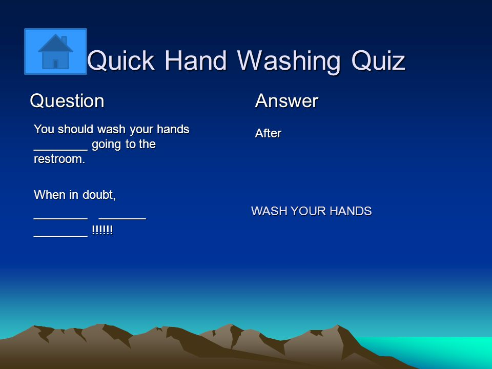 Quick Hand Washing Quiz QuestionAnswer Down You should turn off the faucet with a ______, _____ ________ _______.