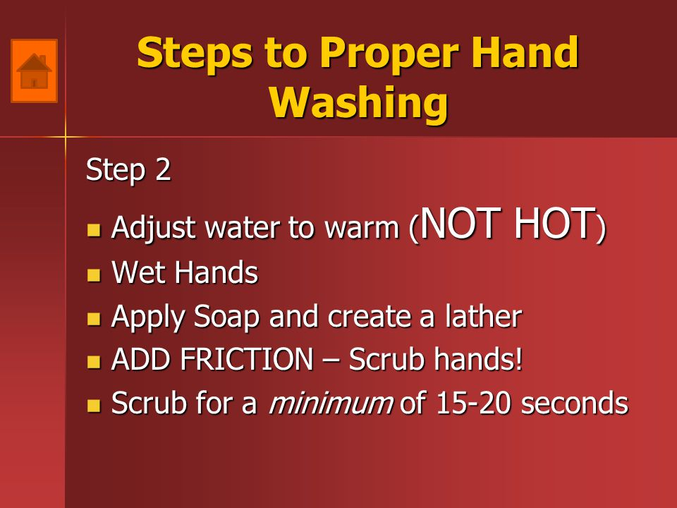 Steps to Proper Hand Washing Step 1 Assemble your supplies Assemble your supplies This means having adequate amounts of: Soap Soap Water Water Paper Towels Paper Towels Trash Can Trash Can