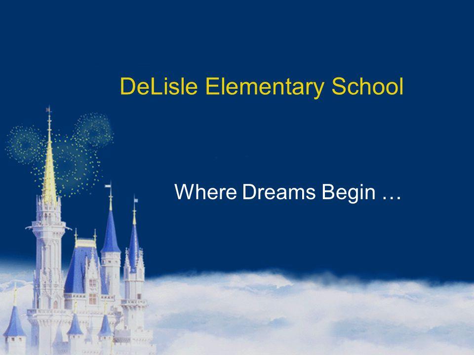DeLisle Elementary School Where Dreams Begin …