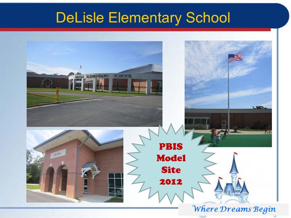 DeLisle Elementary School Where Dreams Begin PBIS Model Site 2012