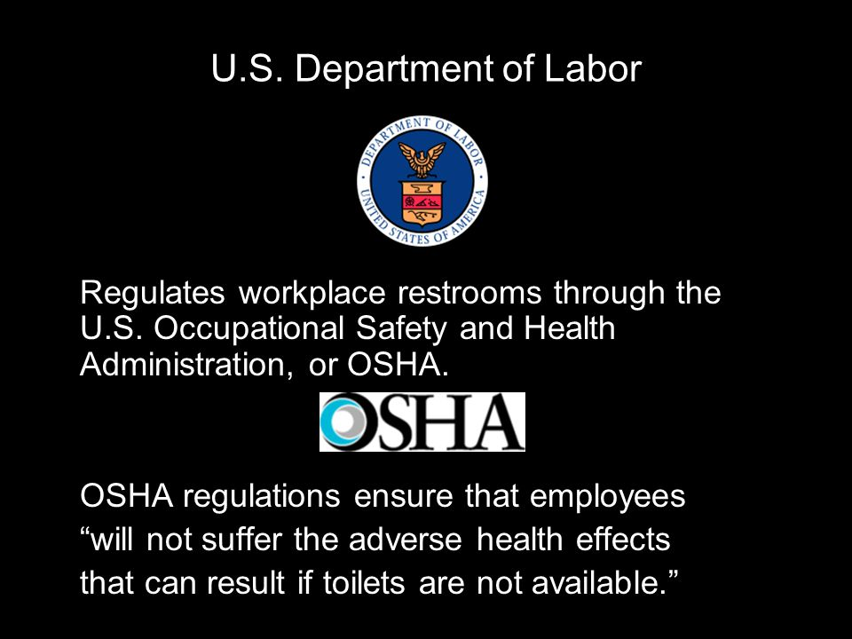 U.S. Department of Labor Regulates workplace restrooms through the U.S.