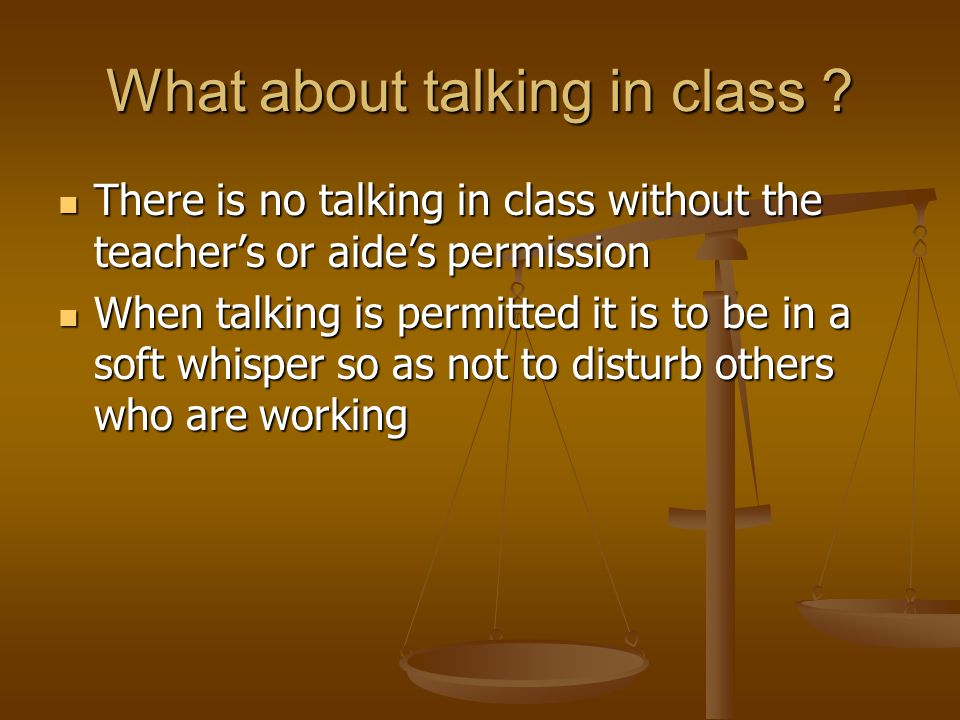 What about talking in class .