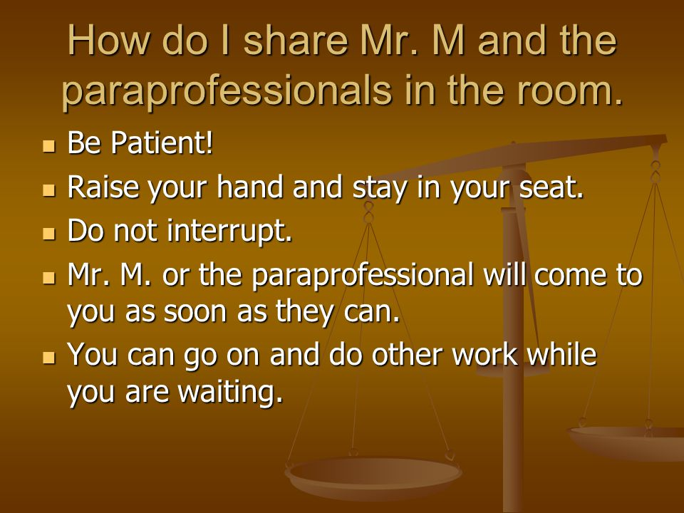 How do I share Mr. M and the paraprofessionals in the room.