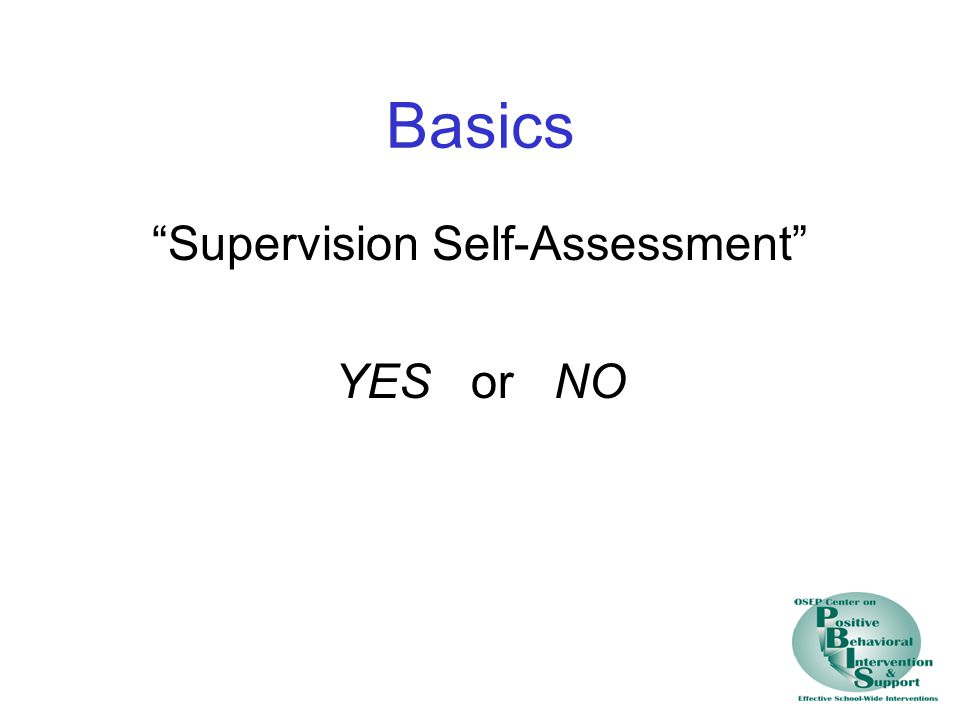 Basics Supervision Self-Assessment YES or NO