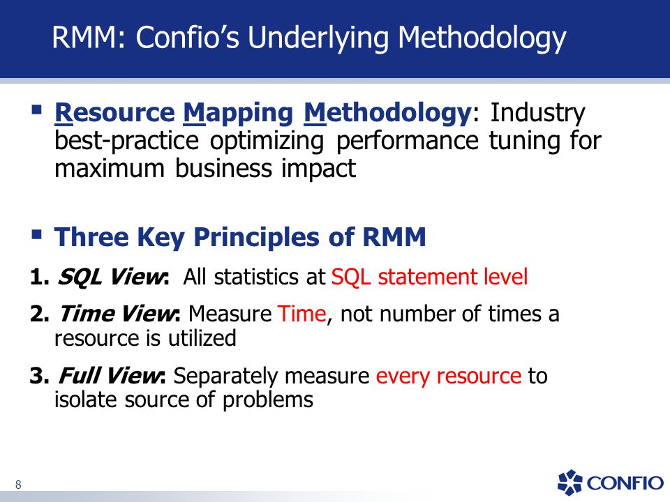 8 RMM: Confio's Underlying Methodology  Resource Mapping Methodology: Industry best-practice optimizing performance tuning for maximum business impac