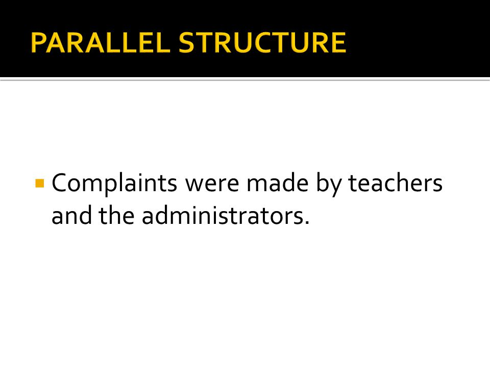  Complaints were made by teachers and the administrators.