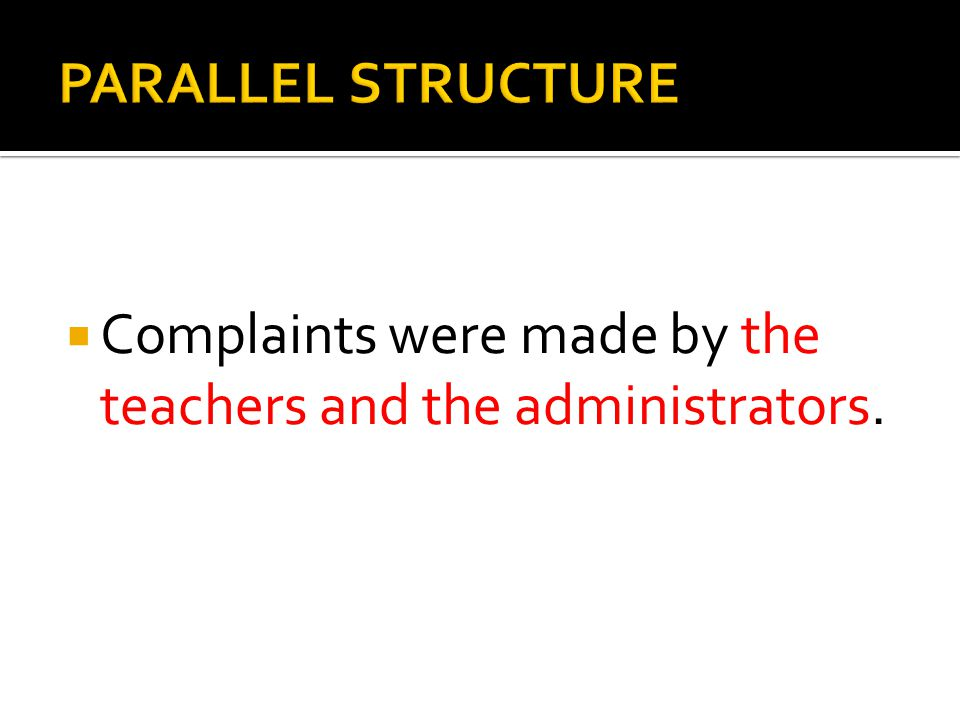  Complaints were made by the teachers and the administrators.