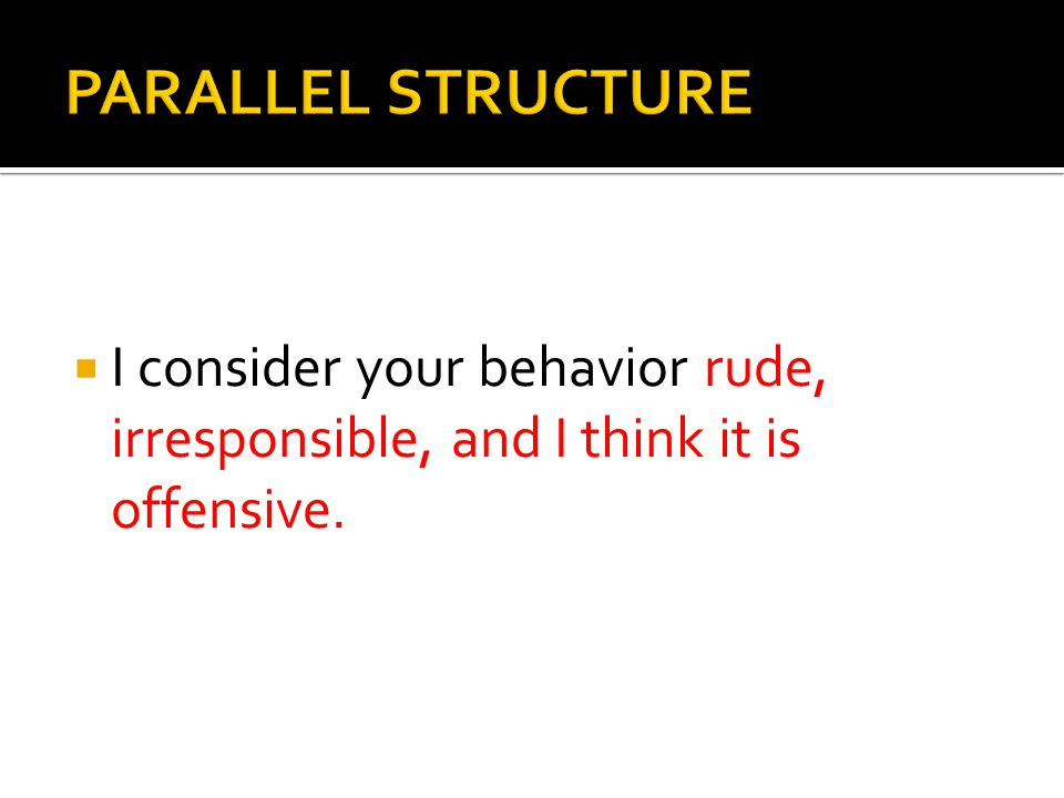  I consider your behavior rude, irresponsible, and I think it is offensive.