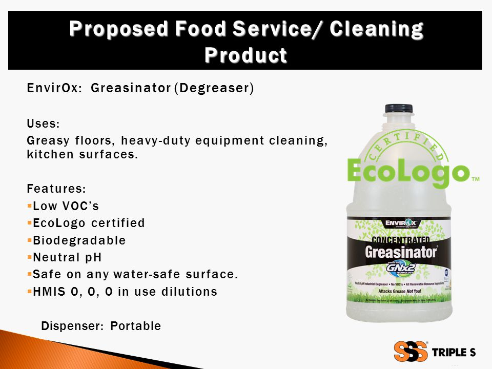 EnvirOx: Greasinator (Degreaser) Uses: Greasy floors, heavy-duty equipment cleaning, kitchen surfaces.