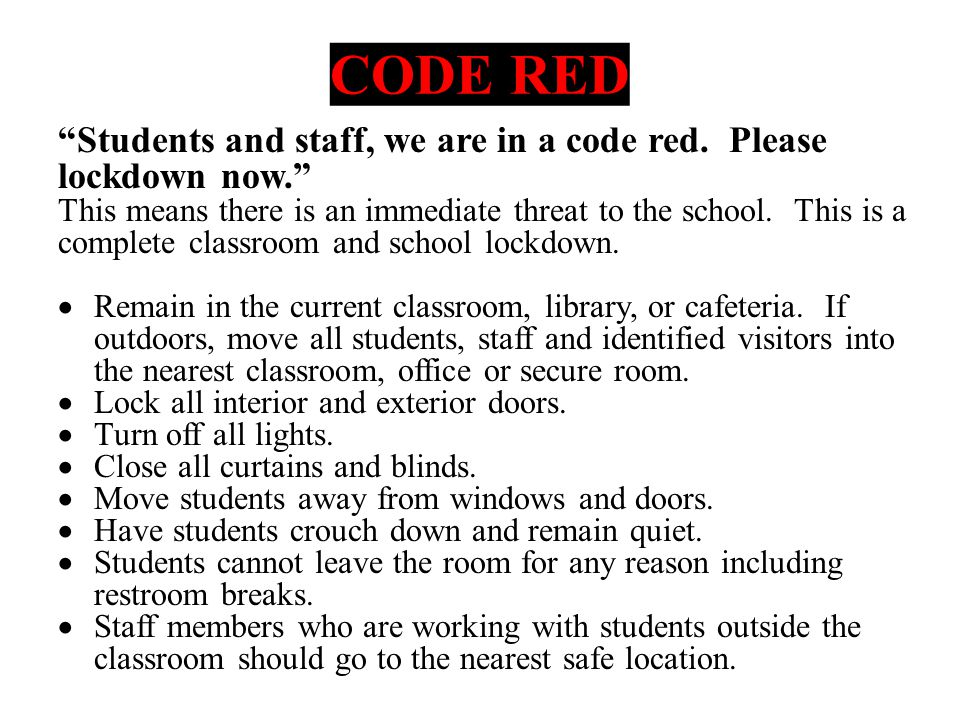 CODE RED Students and staff, we are in a code red.
