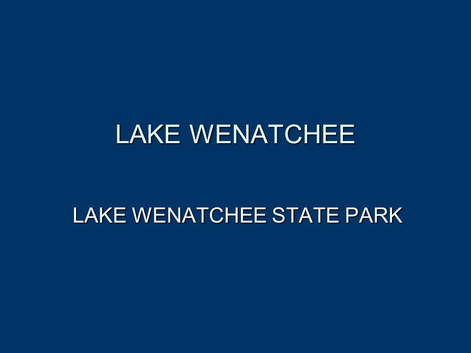 LAKE WENATCHEE LAKE WENATCHEE STATE PARK