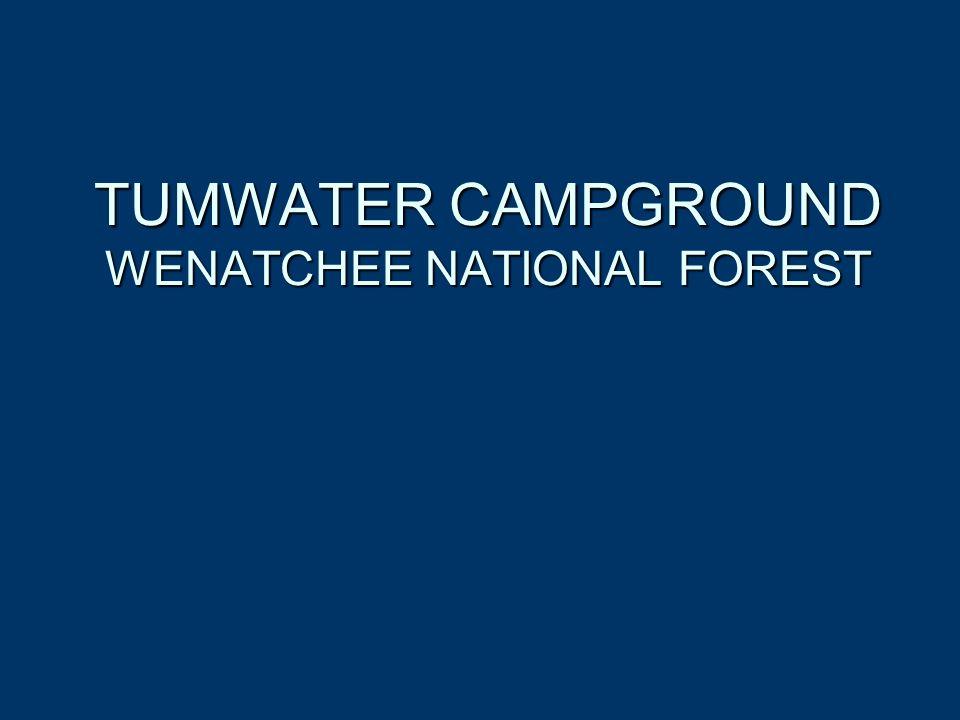 TUMWATER CAMPGROUND WENATCHEE NATIONAL FOREST
