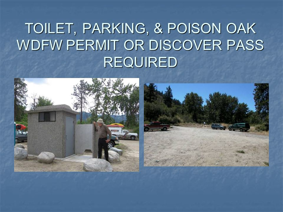 TOILET, PARKING, & POISON OAK WDFW PERMIT OR DISCOVER PASS REQUIRED