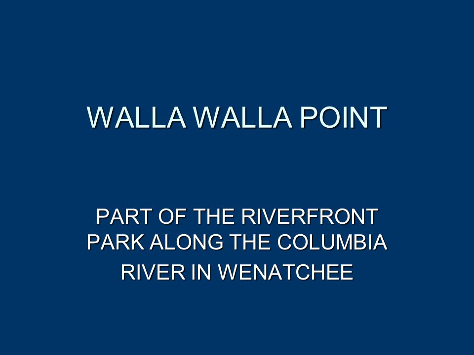 WALLA WALLA POINT PART OF THE RIVERFRONT PARK ALONG THE COLUMBIA RIVER IN WENATCHEE