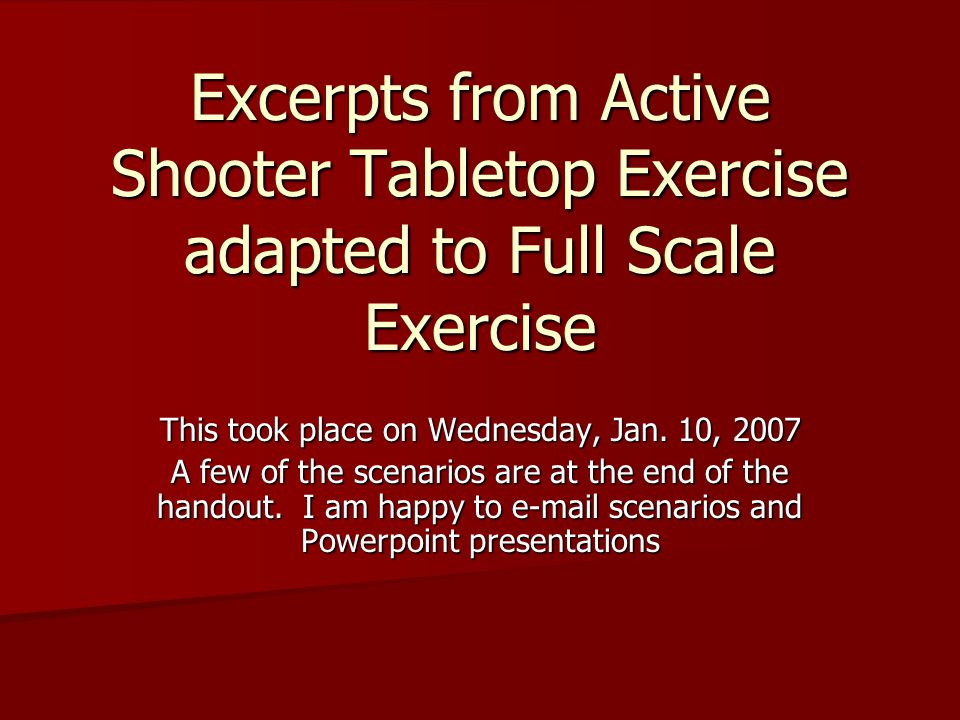 Excerpts from Active Shooter Tabletop Exercise adapted to Full Scale Exercise This took place on Wednesday, Jan.