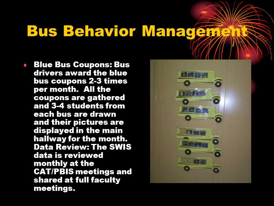 Bus Behavior Management  Blue Bus Coupons: Bus drivers award the blue bus coupons 2-3 times per month.