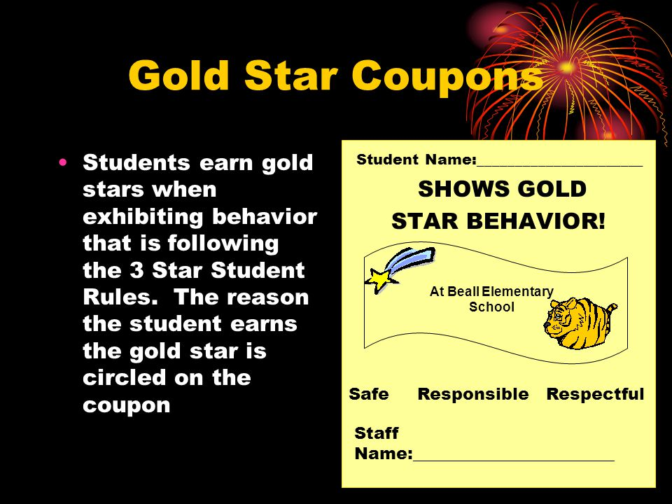 Gold Star Coupons Students earn gold stars when exhibiting behavior that is following the 3 Star Student Rules.
