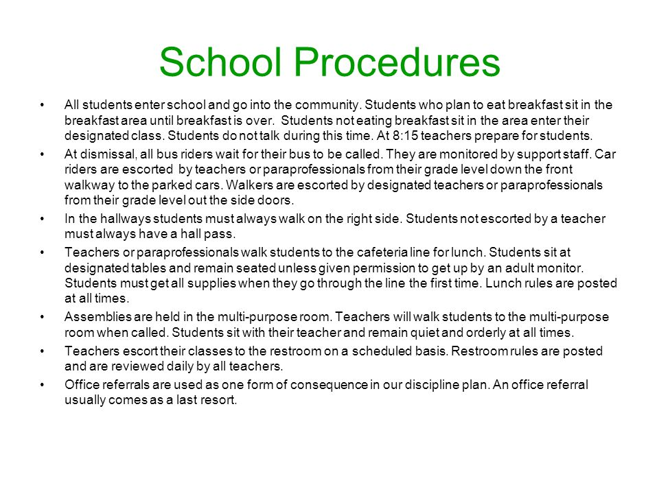 School Procedures All students enter school and go into the community.
