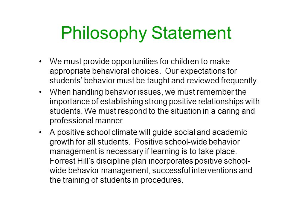 Philosophy Statement We must provide opportunities for children to make appropriate behavioral choices.