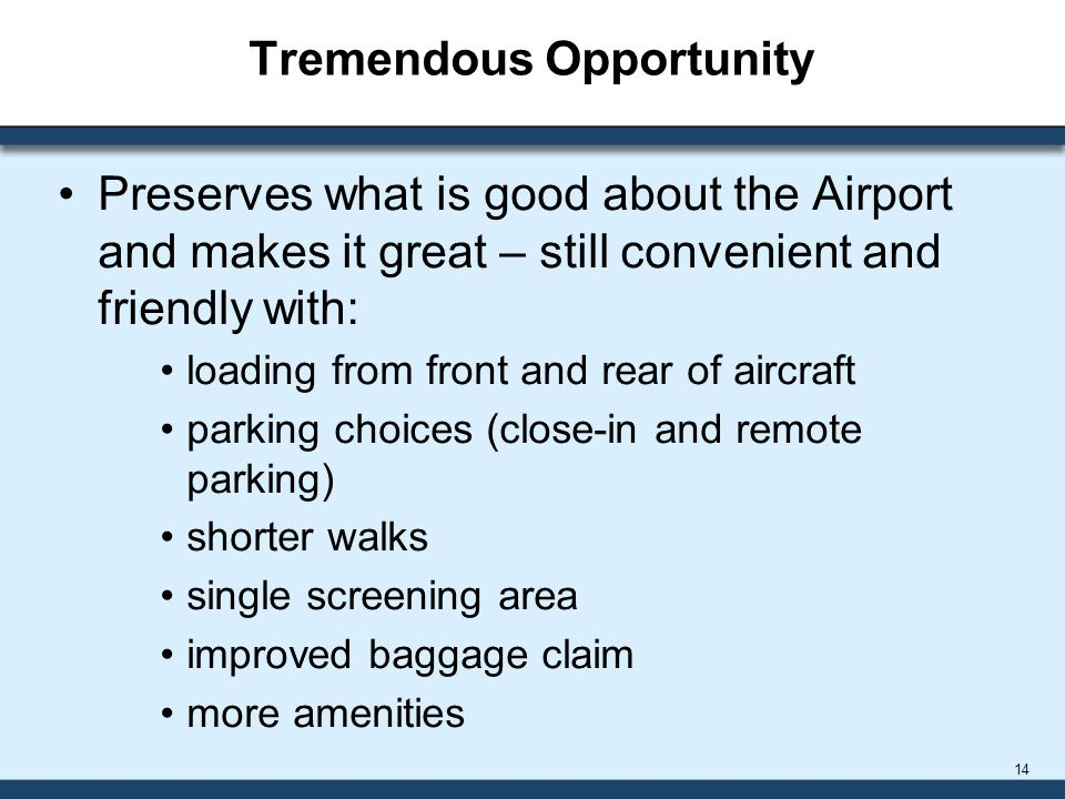 Tremendous Opportunity Preserves what is good about the Airport and makes it great – still convenient and friendly with: loading from front and rear o