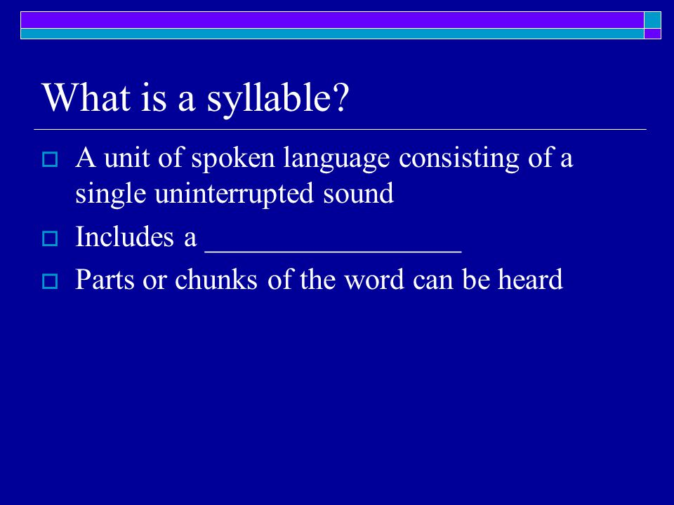 What is a syllable.