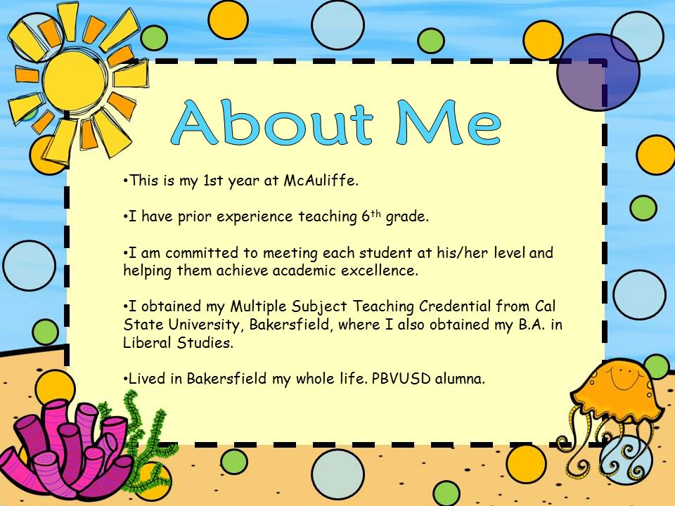 This is my 1st year at McAuliffe. I have prior experience teaching 6 th grade.