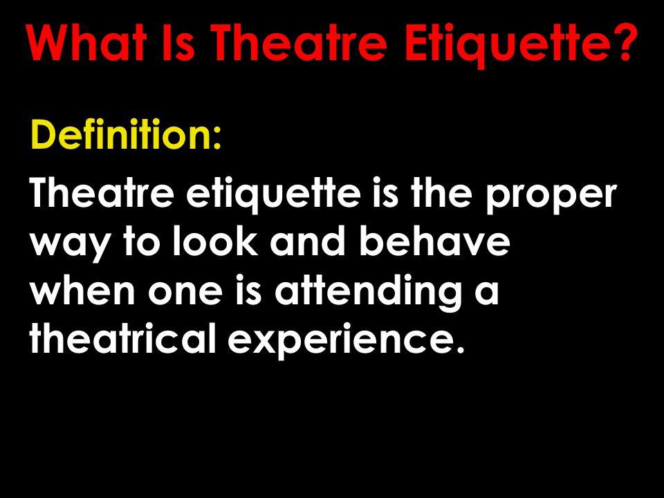 What Is Theatre Etiquette.