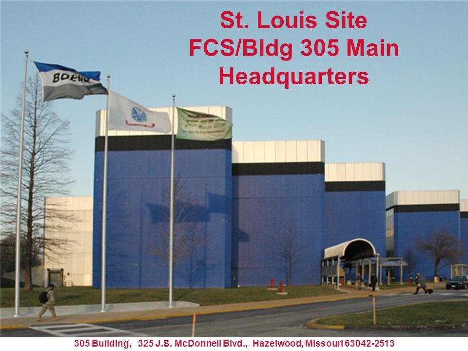 305 Building, 325 J.S. McDonnell Blvd., Hazelwood, Missouri 63042-2513 St. Louis Site FCS/Bldg 305 Main Headquarters