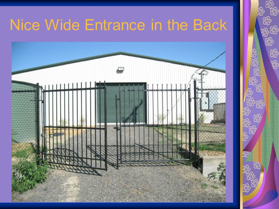 Nice Wide Entrance in the Back