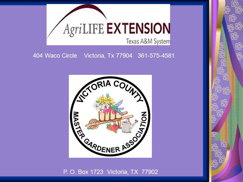 404 Waco Circle Victoria, Tx 77904 361-575-4581 P. O. Box 1723 Victoria, TX 77902