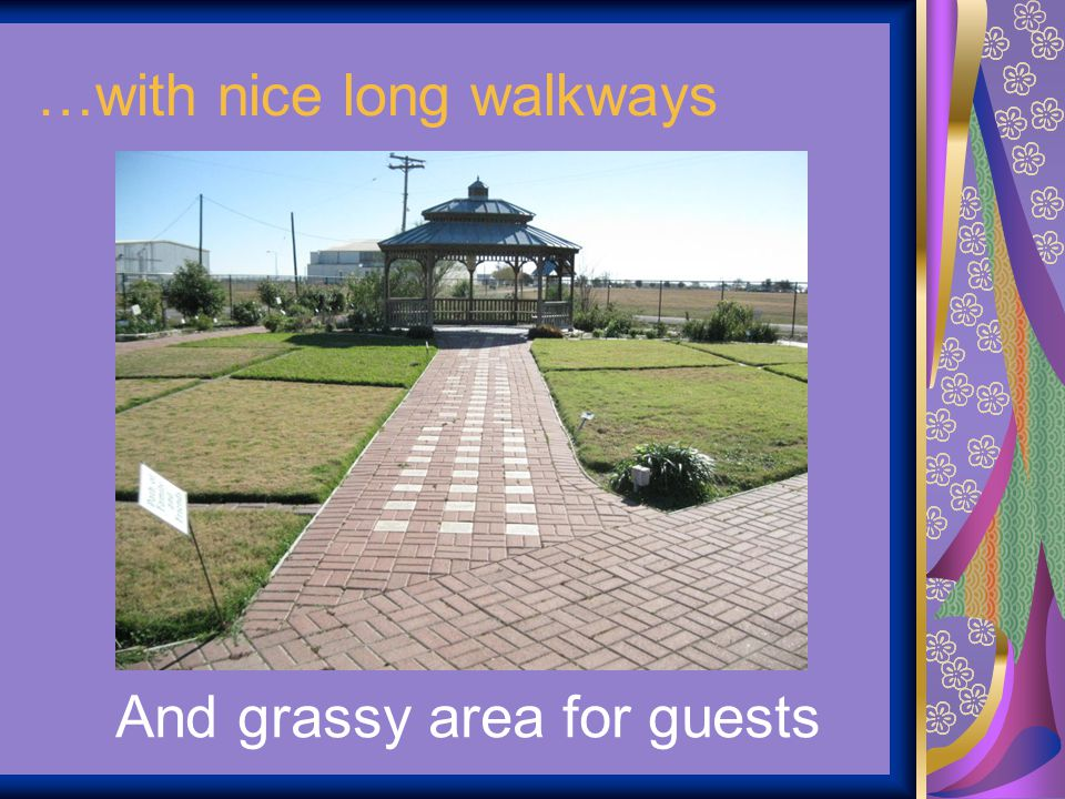 …with nice long walkways And grassy area for guests