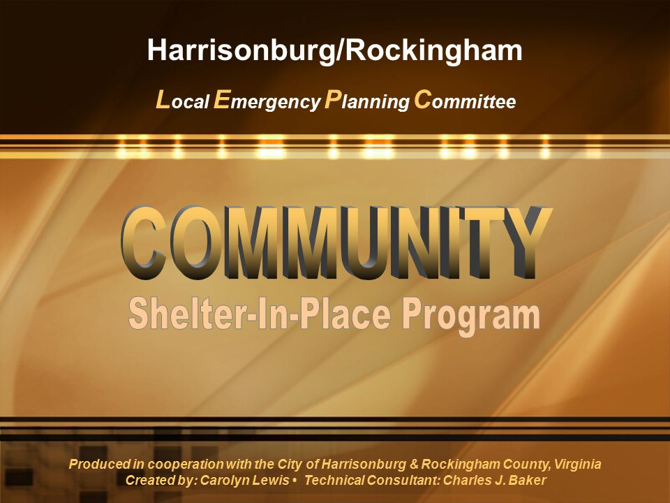 Harrisonburg/Rockingham L ocal E mergency P lanning C ommittee Produced in cooperation with the City of Harrisonburg & Rockingham County, Virginia Cre