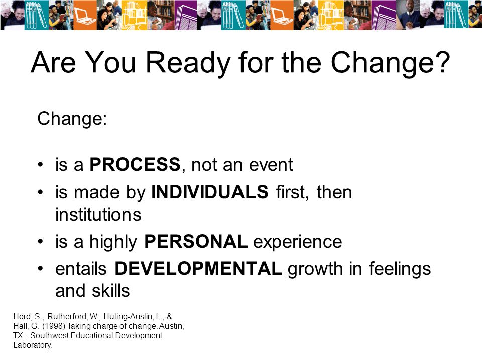 Are You Ready for the Change.