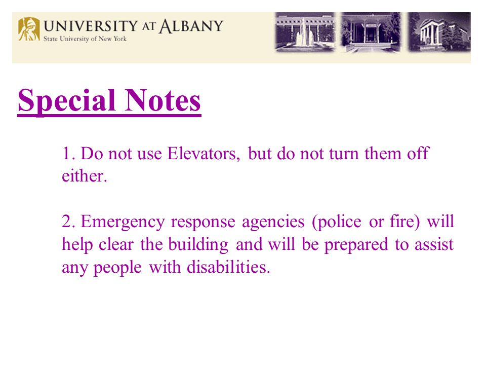 Special Notes 1. Do not use Elevators, but do not turn them off either.