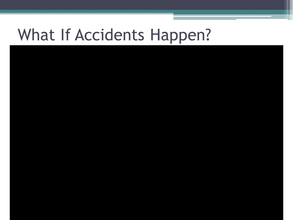 What If Accidents Happen