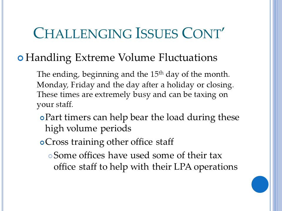 C HALLENGING I SSUES C ONT ' Handling Extreme Volume Fluctuations The ending, beginning and the 15 th day of the month.