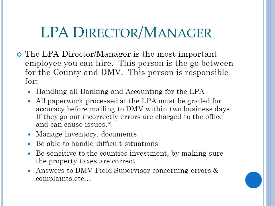 LPA D IRECTOR /M ANAGER The LPA Director/Manager is the most important employee you can hire.