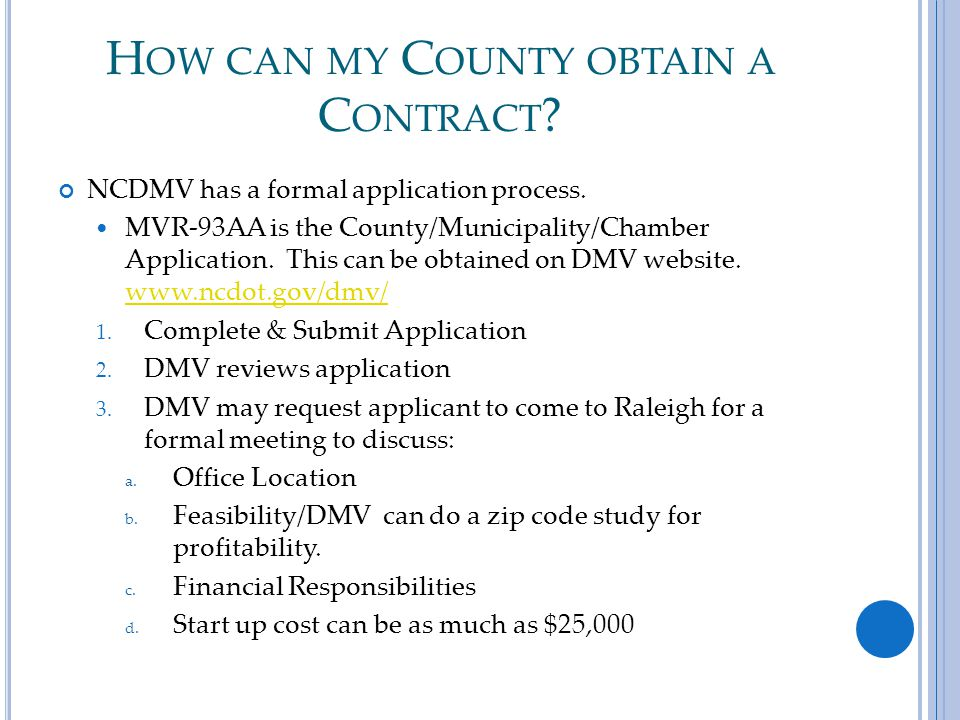 H OW CAN MY C OUNTY OBTAIN A C ONTRACT . NCDMV has a formal application process.