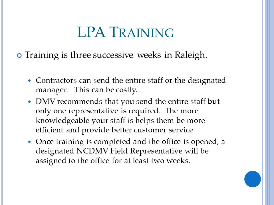 LPA T RAINING Training is three successive weeks in Raleigh.