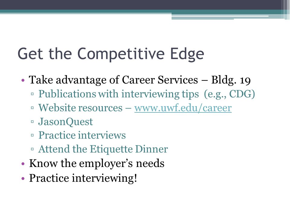 Get the Competitive Edge Take advantage of Career Services – Bldg.
