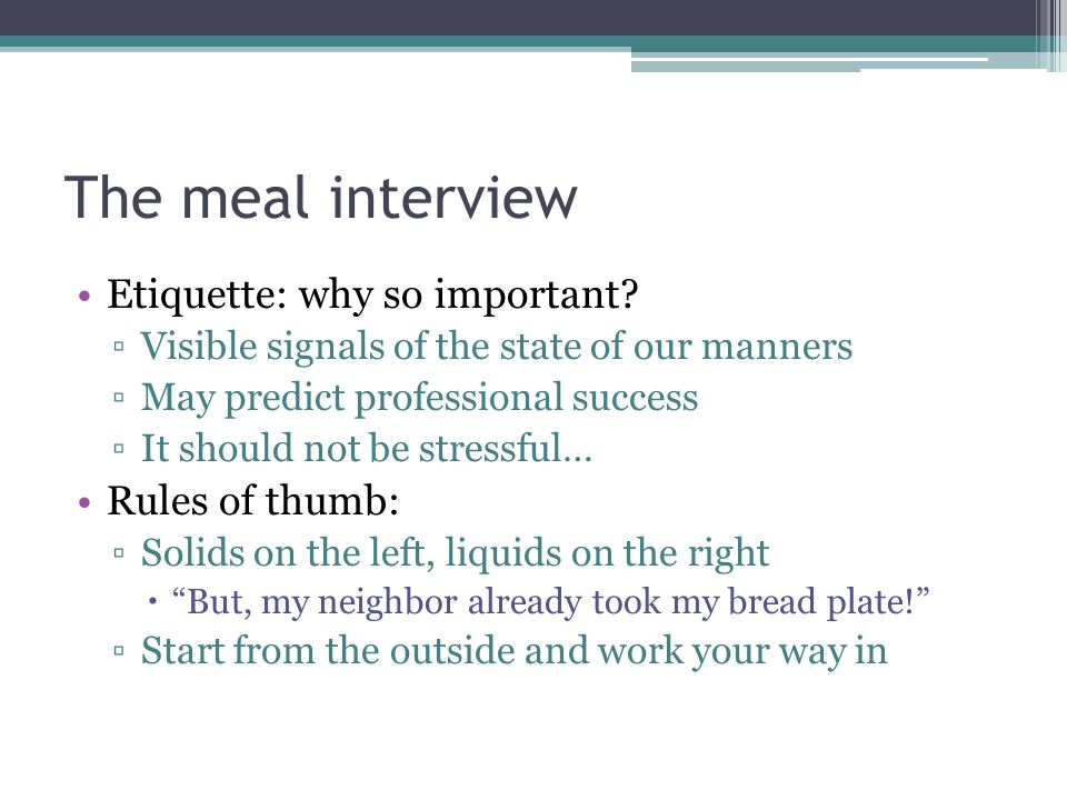 The meal interview Etiquette: why so important.