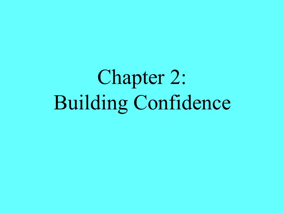 Chapter 2: Building Confidence
