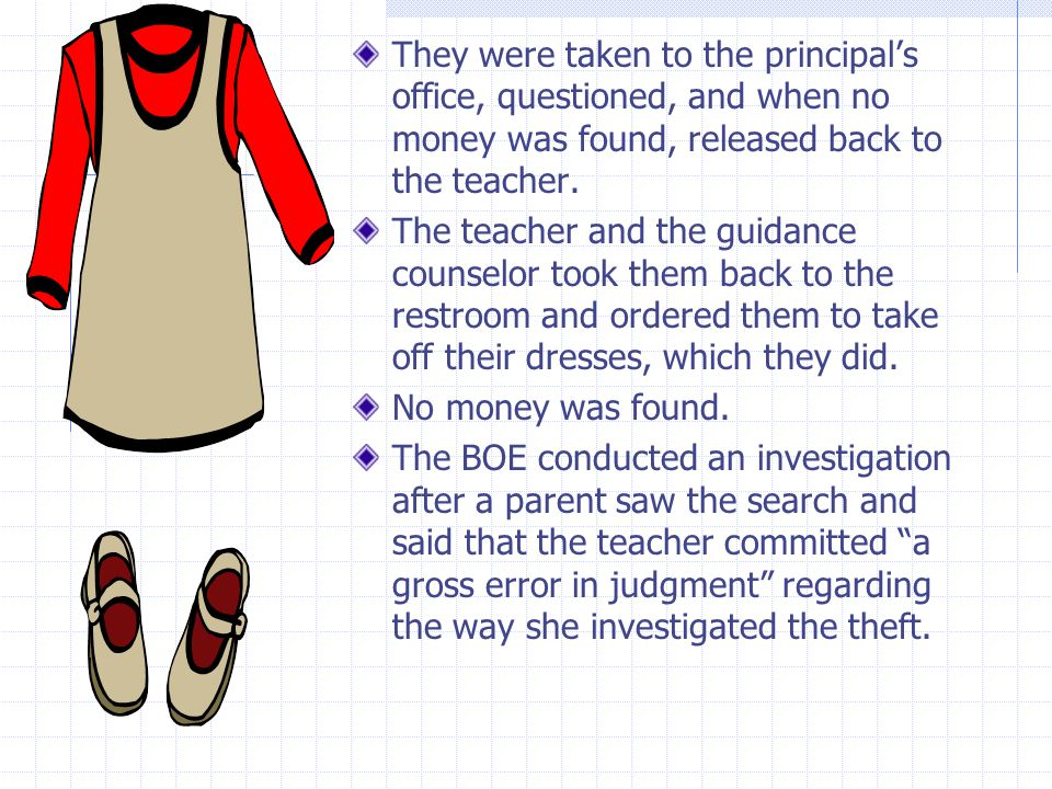 They were taken to the principal's office, questioned, and when no money was found, released back to the teacher. The teacher and the guidance counsel