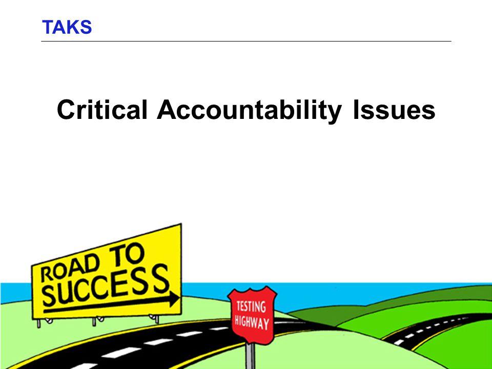 Critical Accountability Issues TAKS