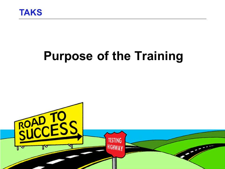 Purpose of the Training TAKS