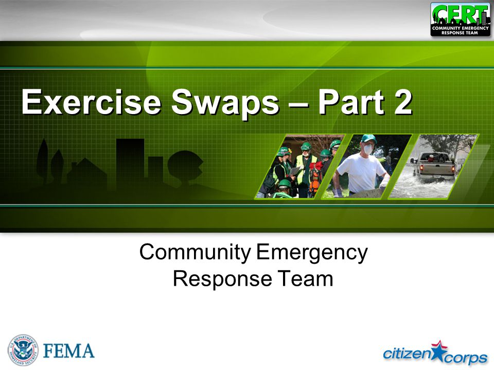 Exercise Swaps – Part 2 Community Emergency Response Team