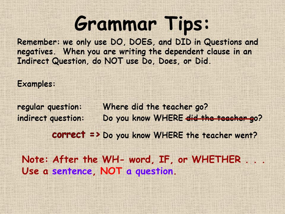 Practice.On your own paper, rewrite each regular question as an indirect question.