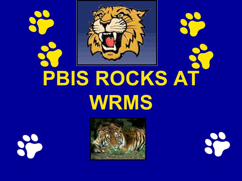 PBIS ROCKS AT WRMS